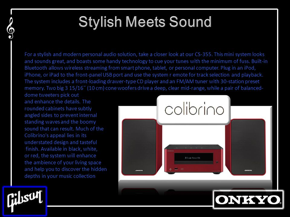For a stylish and modern personal audio solution, take a closer look at our CS-355.