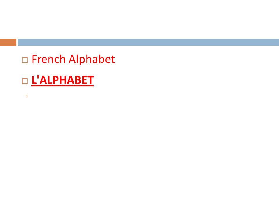  French Alphabet  L'ALPHABET 