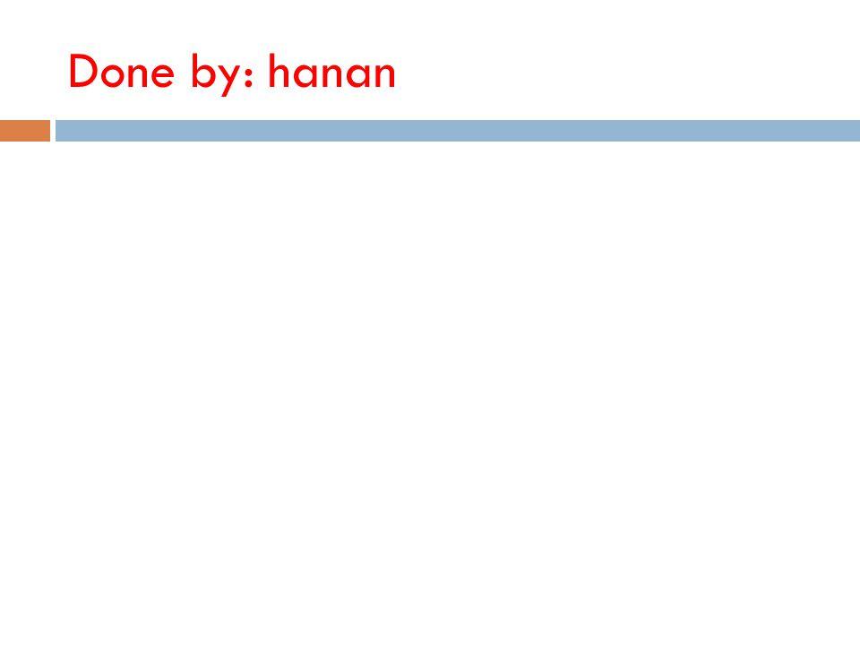 Done by: hanan