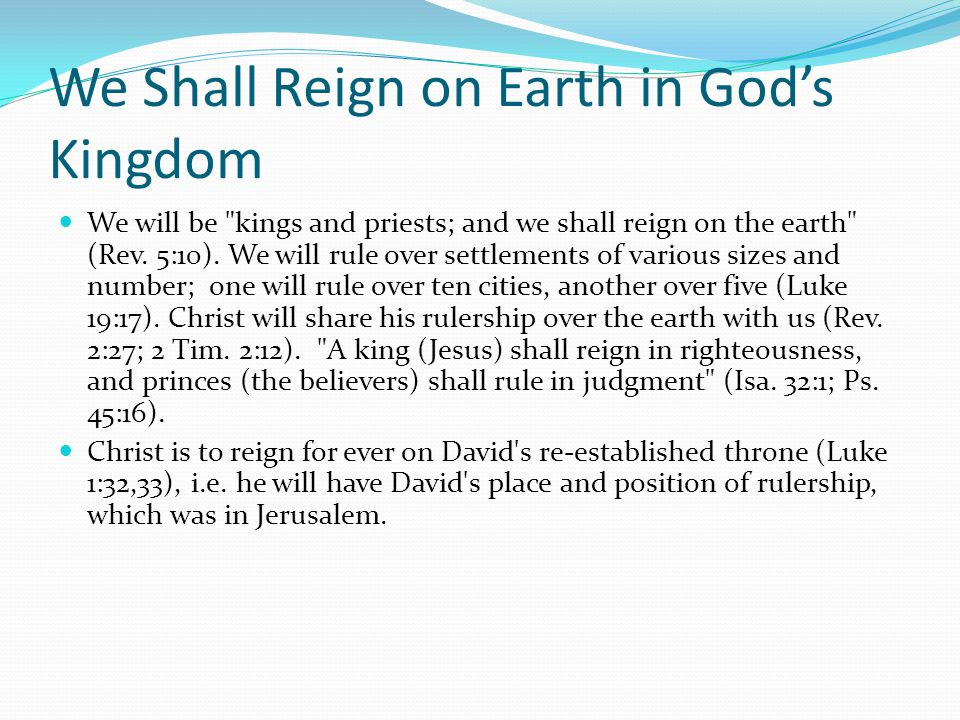 We Shall Reign on Earth in God's Kingdom We will be