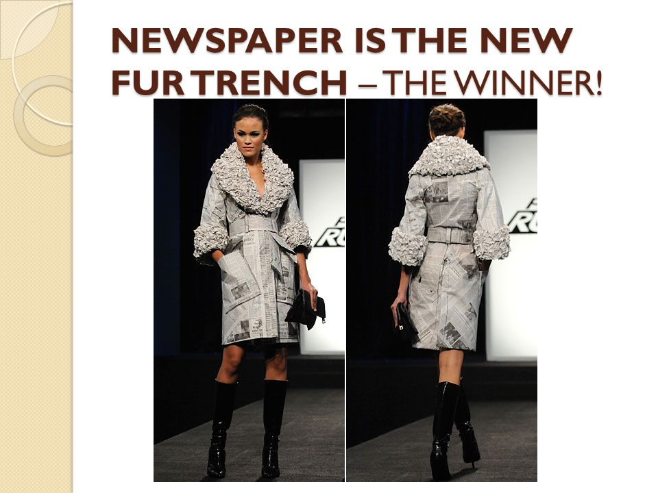 NEWSPAPER IS THE NEW FUR TRENCH – THE WINNER!