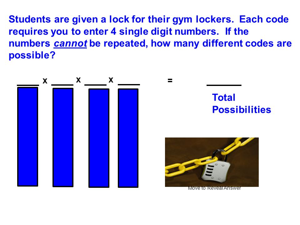 5,040 combinations Students are given a lock for their gym lockers. Each code requires you to enter 4 single digit numbers. If the numbers cannot be r