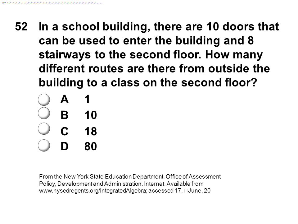 52In a school building, there are 10 doors that can be used to enter the building and 8 stairways to the second floor.