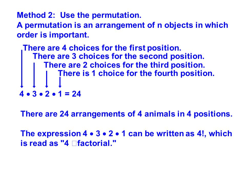 4  3  2  1 = 24 There are 4 choices for the first position. There are 3 choices for the second position. There are 2 choices for the third position