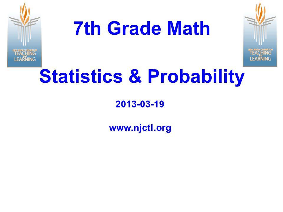 www.njctl.org 2013-03-19 7th Grade Math Statistics & Probability