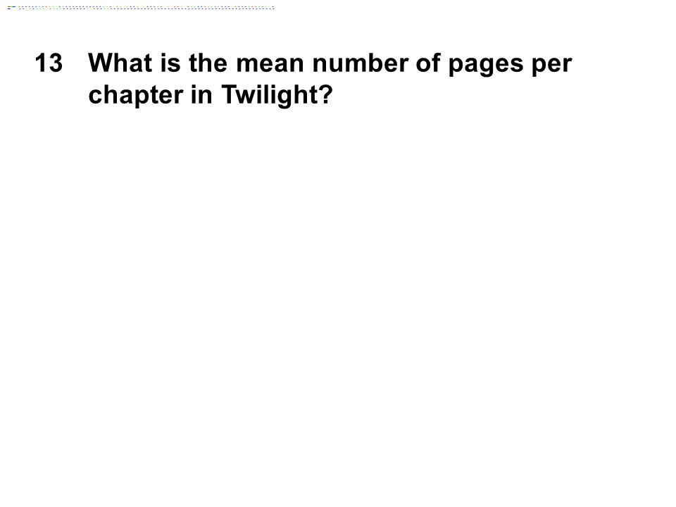 13What is the mean number of pages per chapter in Twilight?