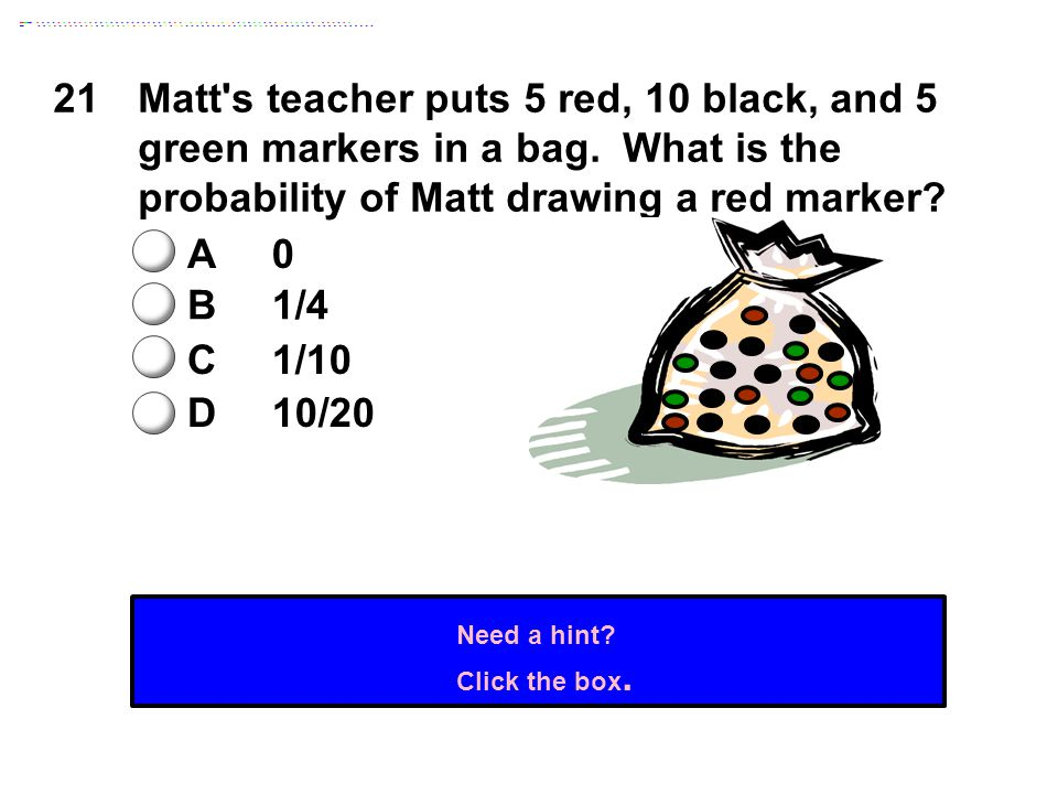 21Matt s teacher puts 5 red, 10 black, and 5 green markers in a bag.