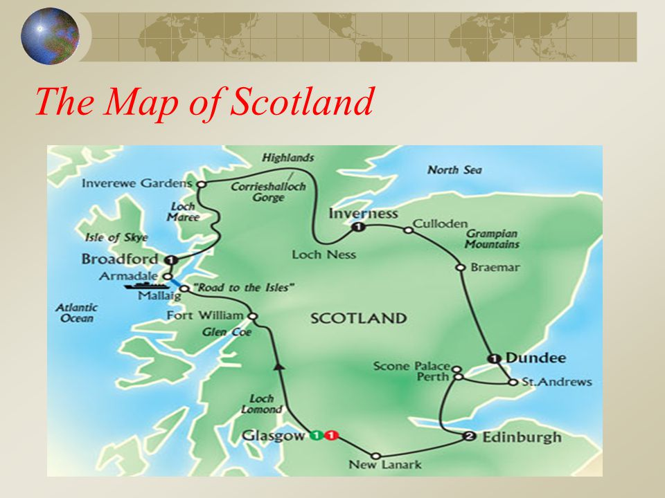 A Few Facts About Scotland The capital of Scotland is Edinburgh.