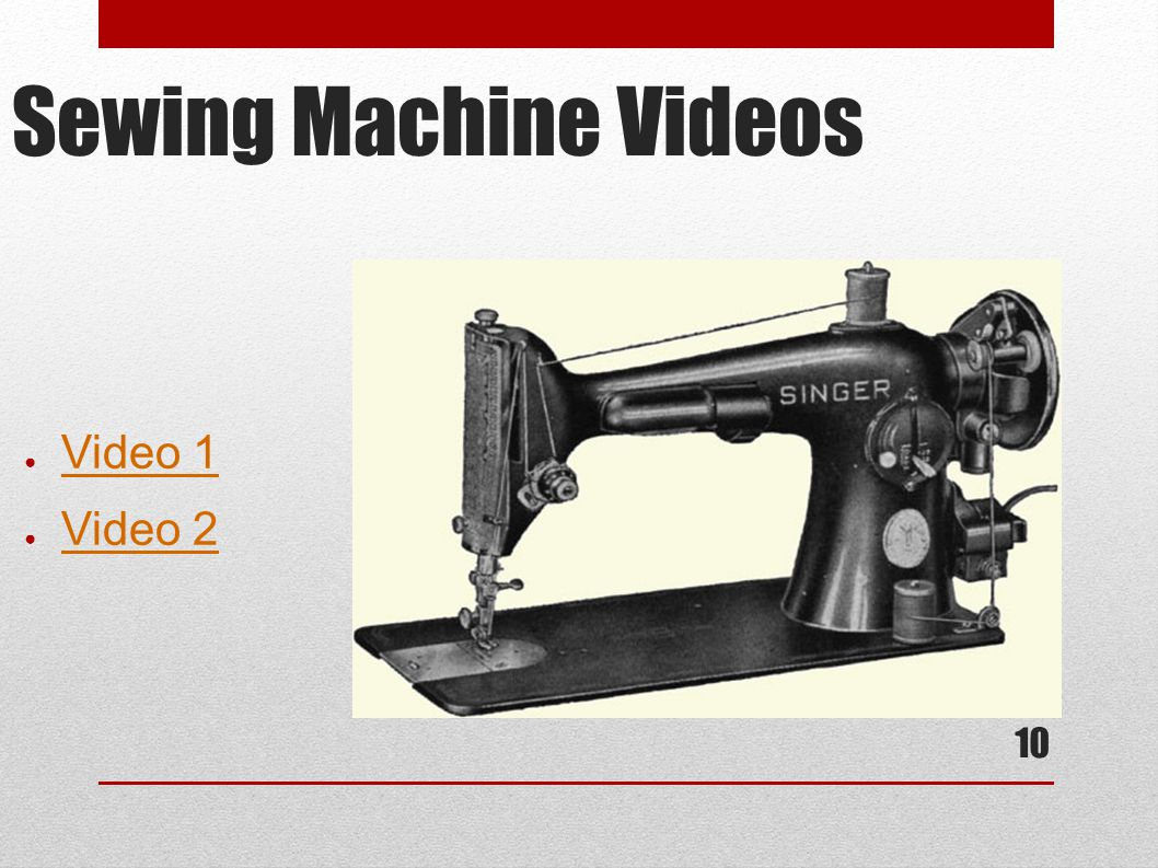 10 Sewing Machine Videos ● Video 1 Video 1 ● Video 2 Video 2