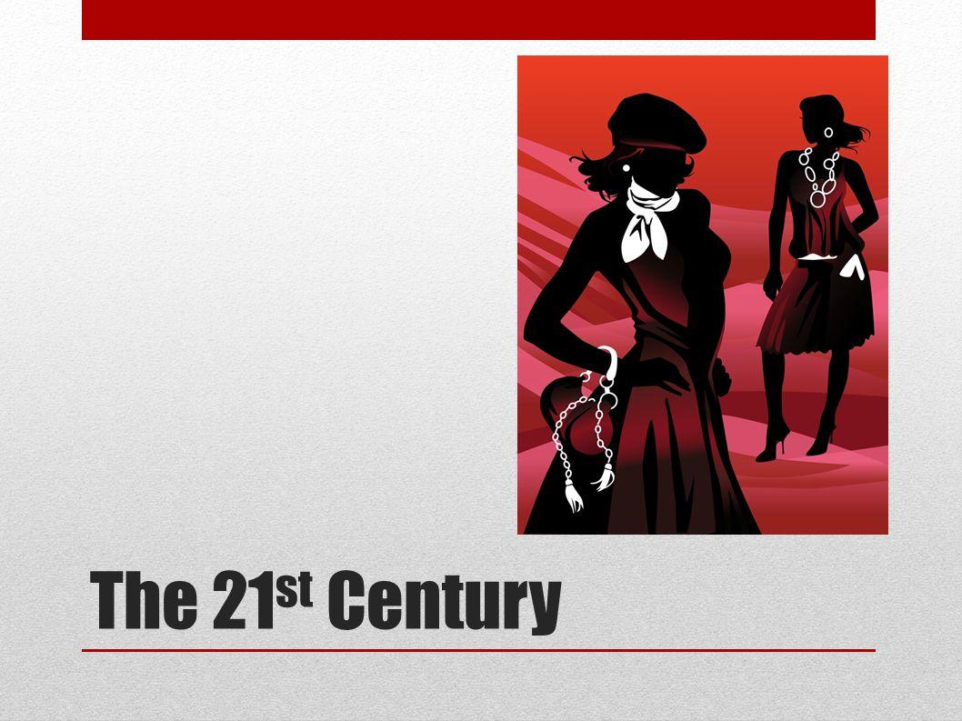 The 21 st Century
