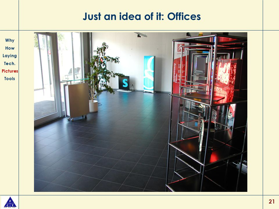 21 Just an idea of it: Offices Why How Laying Tech. Pictures Tools