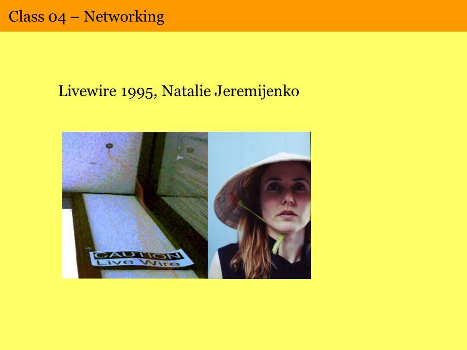 Class 04 – Networking Livewire 1995, Natalie Jeremijenko