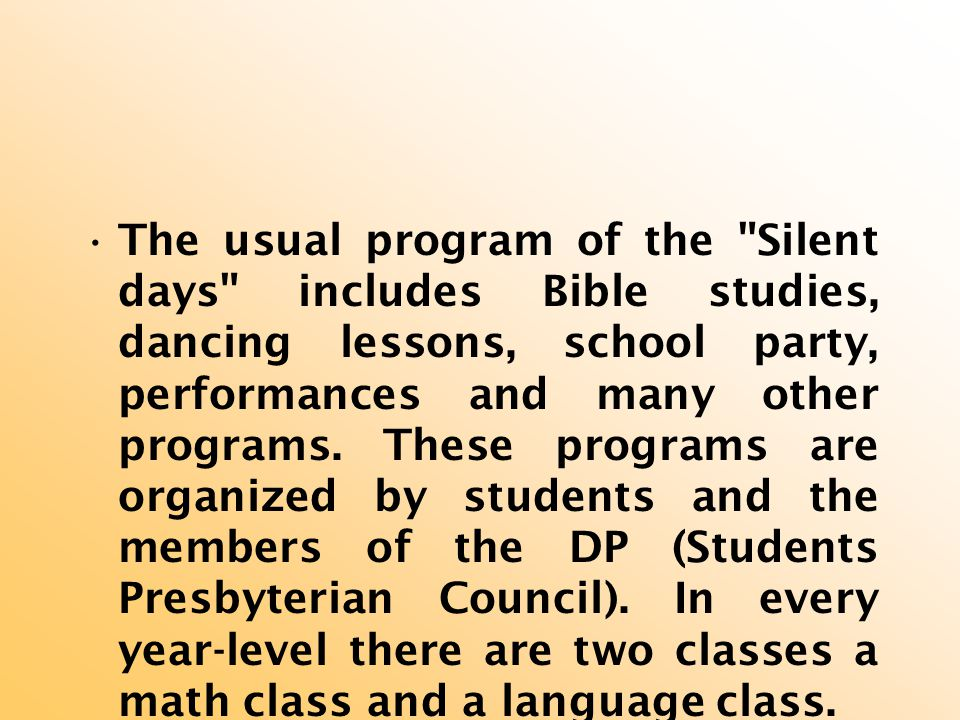 The usual program of the Silent days includes Bible studies, dancing lessons, school party, performances and many other programs.