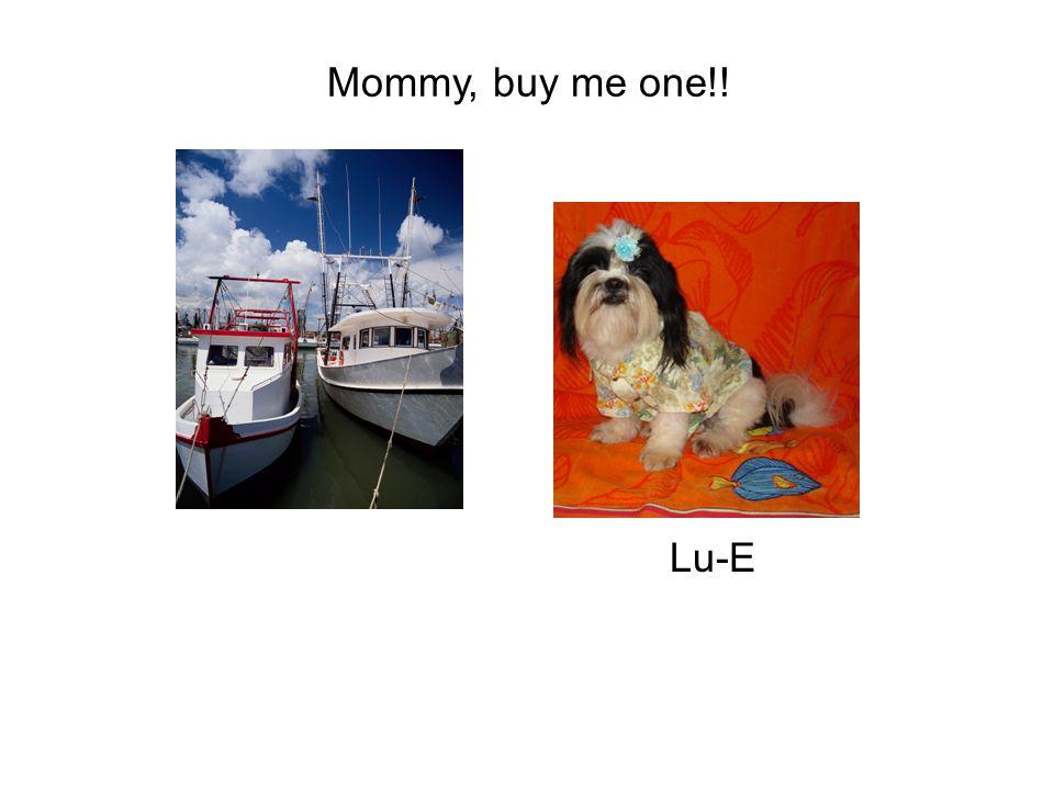Mommy, buy me one!! Lu-E