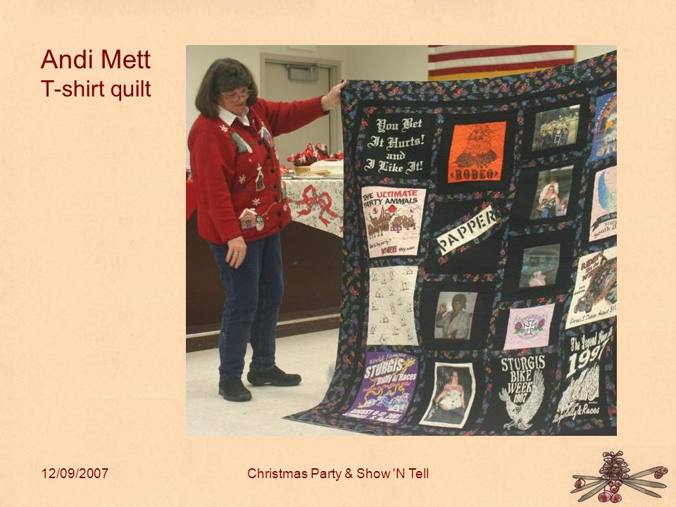 12/09/2007Christmas Party & Show N Tell Andi Mett T-shirt quilt