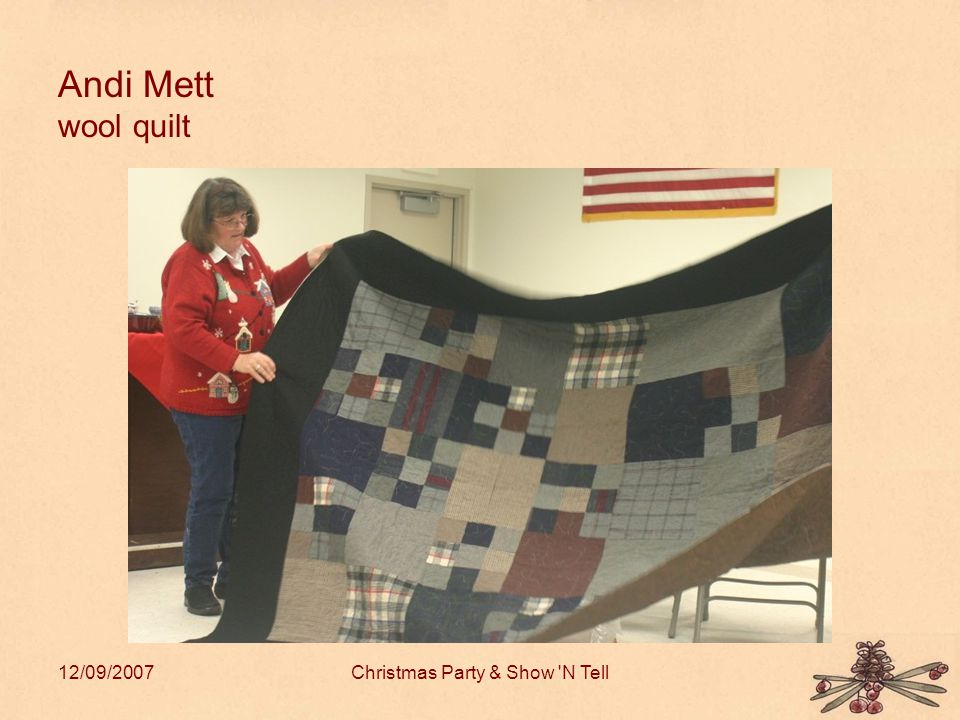 12/09/2007Christmas Party & Show N Tell Andi Mett wool quilt