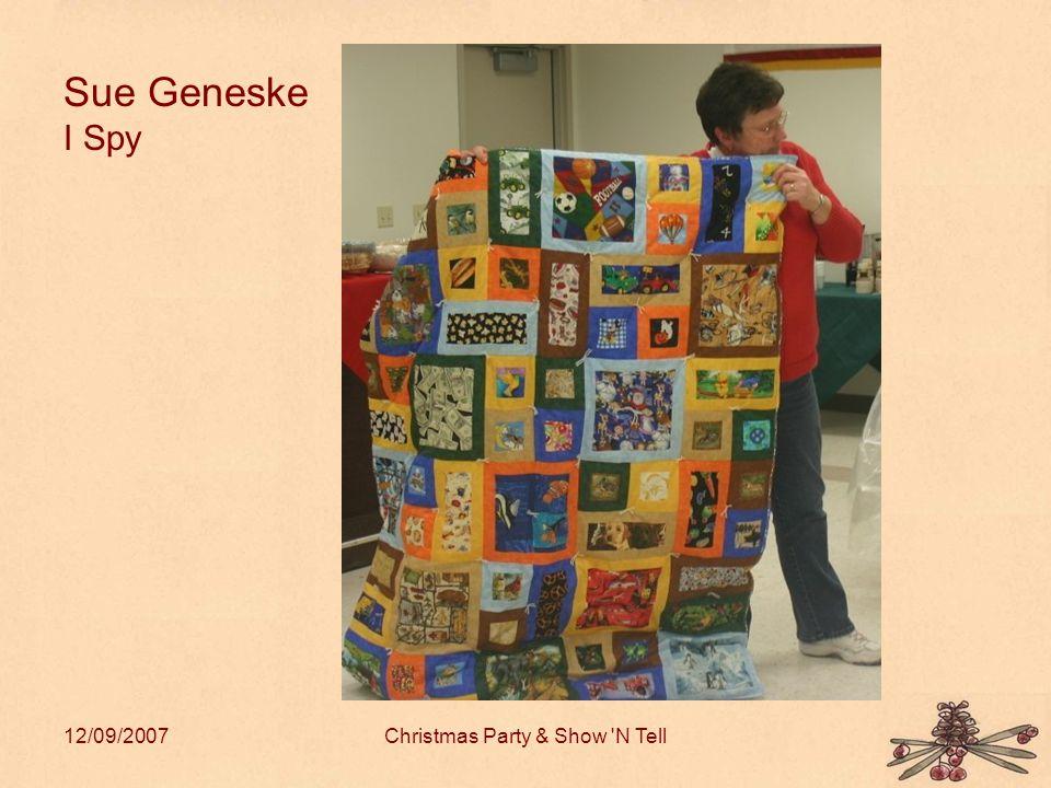 12/09/2007Christmas Party & Show N Tell Sue Geneske I Spy