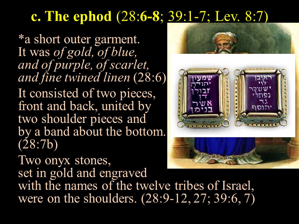 c.The ephod - Comments Nothing much is known regarding it except that… i.