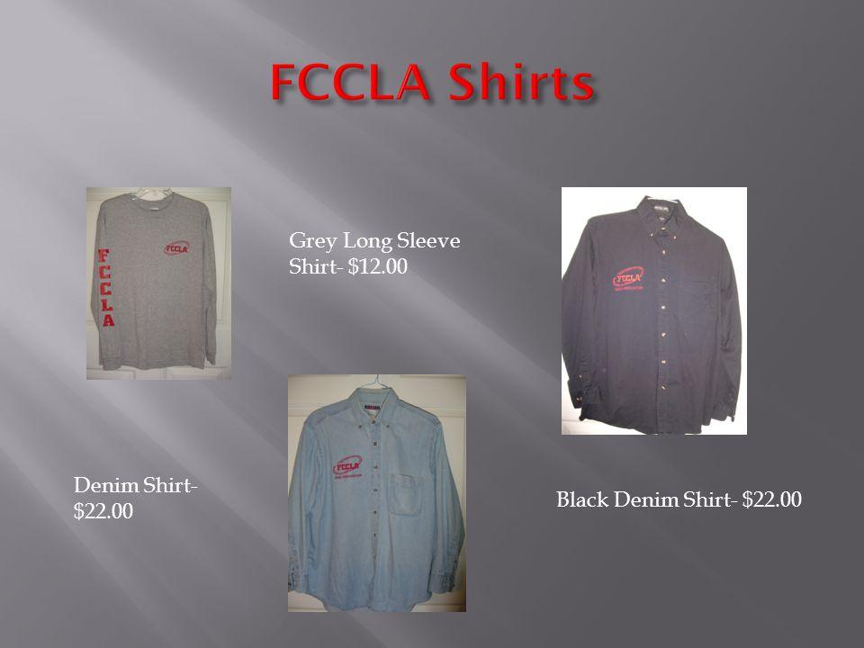 Grey Long Sleeve Shirt- $12.00 Denim Shirt- $22.00 Black Denim Shirt- $22.00