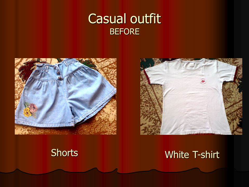 Casual outfit BEFORE Shorts White T-shirt