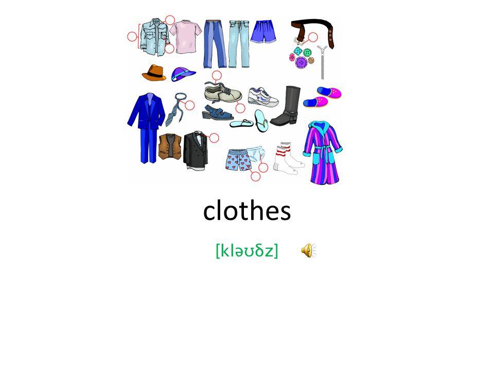clothes [kləʊδz]
