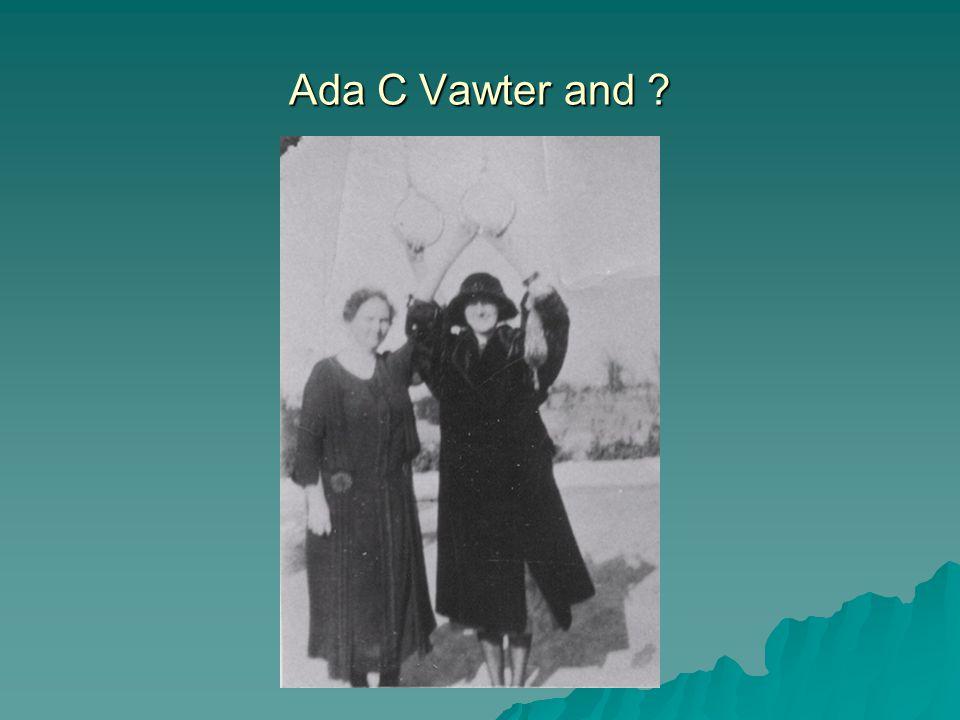 Ada C Vawter and ?