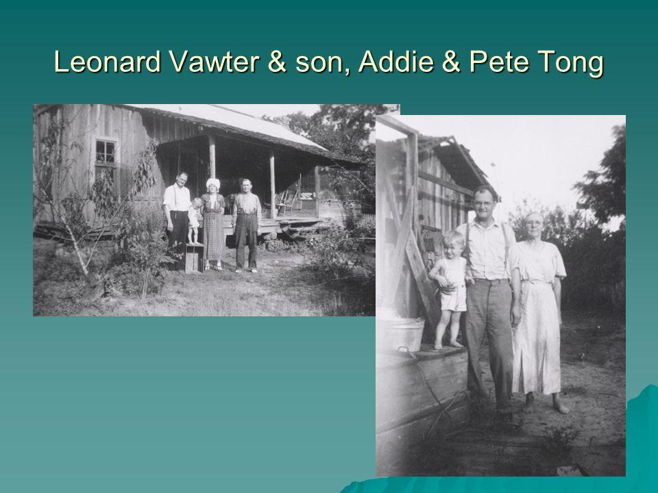 Leonard Vawter & son, Addie & Pete Tong