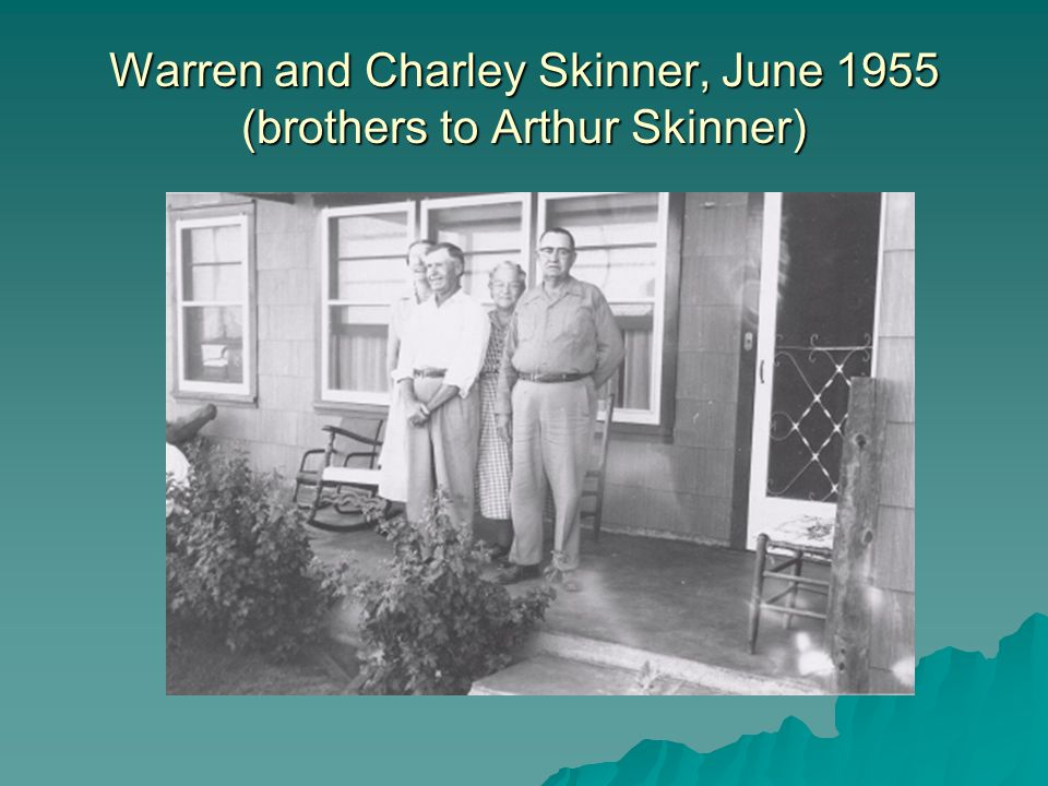 Warren and Charley Skinner, June 1955 (brothers to Arthur Skinner)