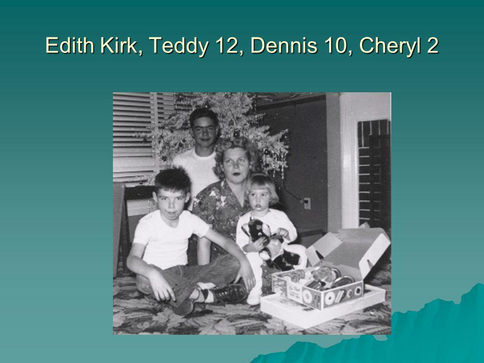 Edith Kirk, Teddy 12, Dennis 10, Cheryl 2