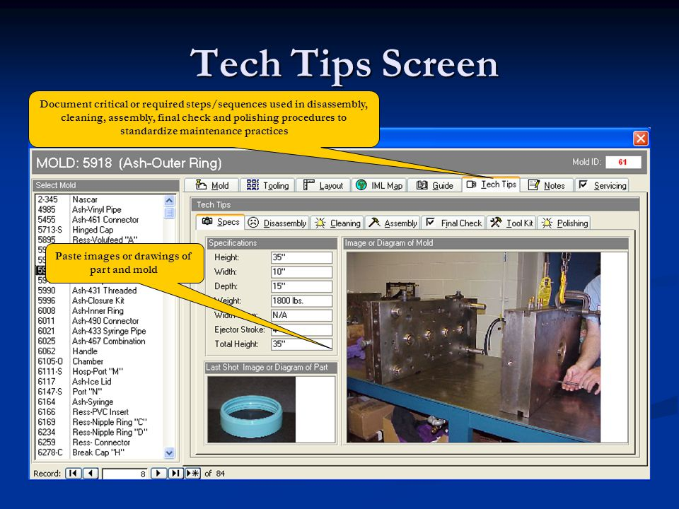 Tech Tips Screen Tech Tips Screen Document critical or required steps/sequences used in disassembly, cleaning, assembly, final check and polishing pro
