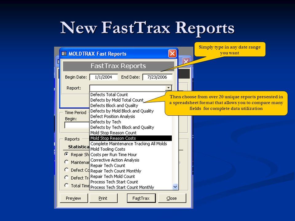 New FastTrax Reports Simply type in any date range you want Then choose from over 20 unique reports presented in a spreadsheet format that allows you