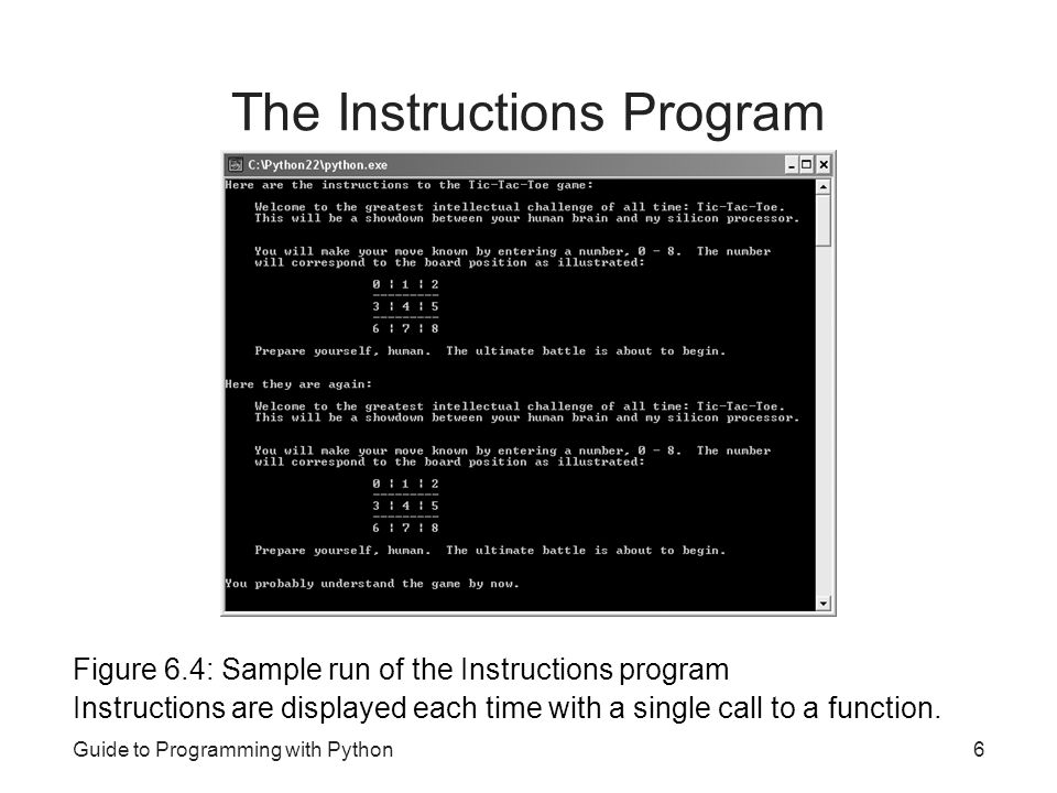 Guide to Programming with Python6 The Instructions Program Figure 6.4: Sample run of the Instructions program Instructions are displayed each time wit