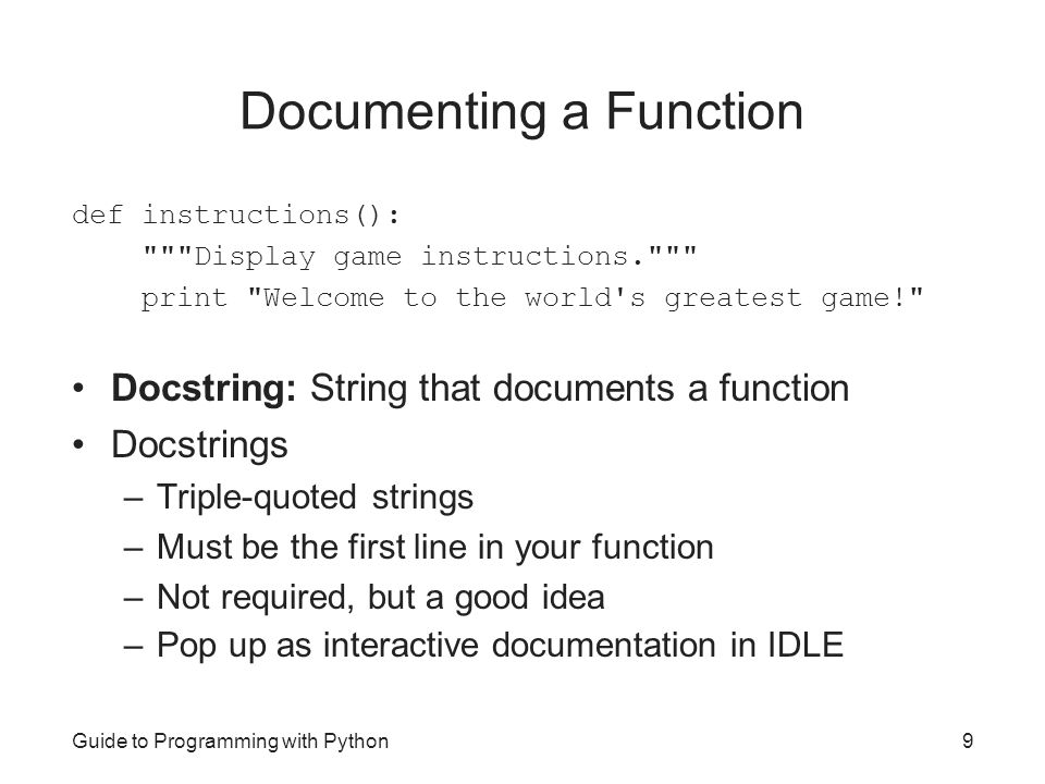 Guide to Programming with Python9 Documenting a Function def instructions():