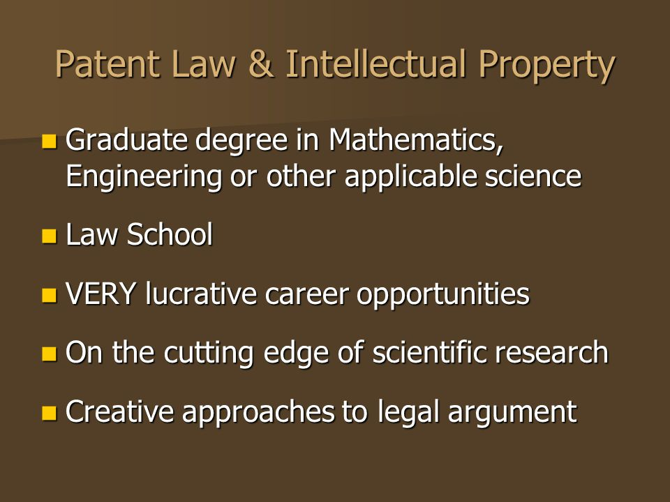Patent Law & Intellectual Property Graduate degree in Mathematics, Engineering or other applicable science Graduate degree in Mathematics, Engineering