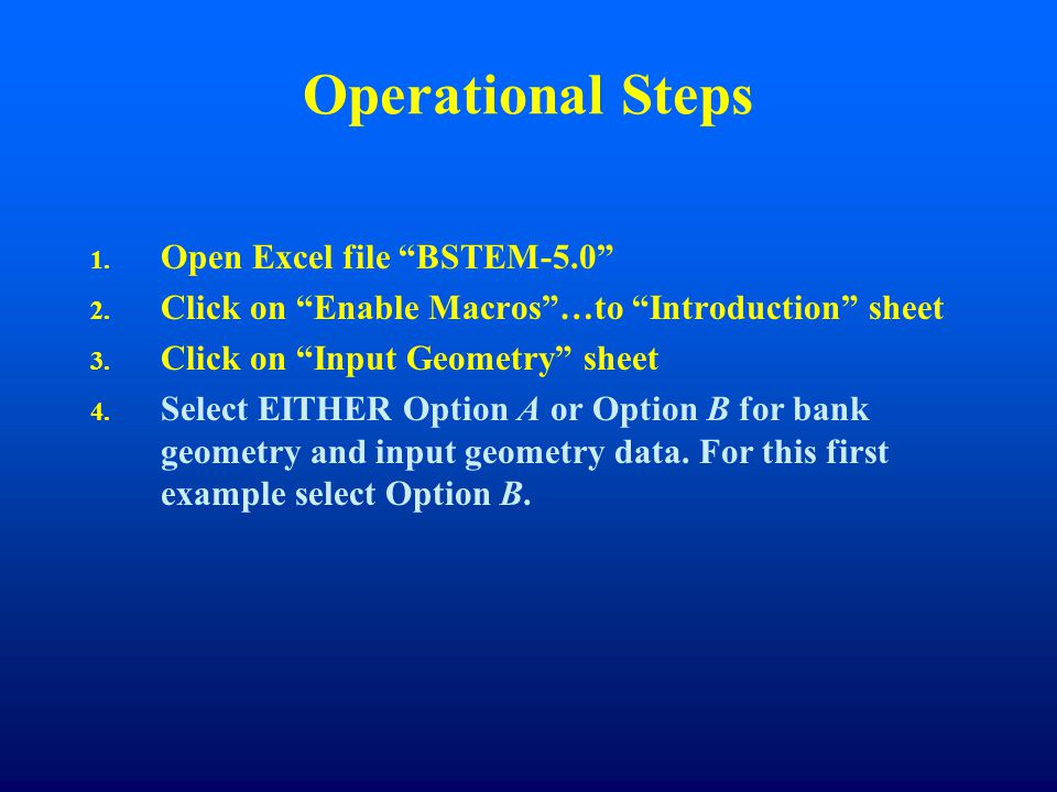 Operational Steps 1. 1. Open Excel file BSTEM-5.0 2.
