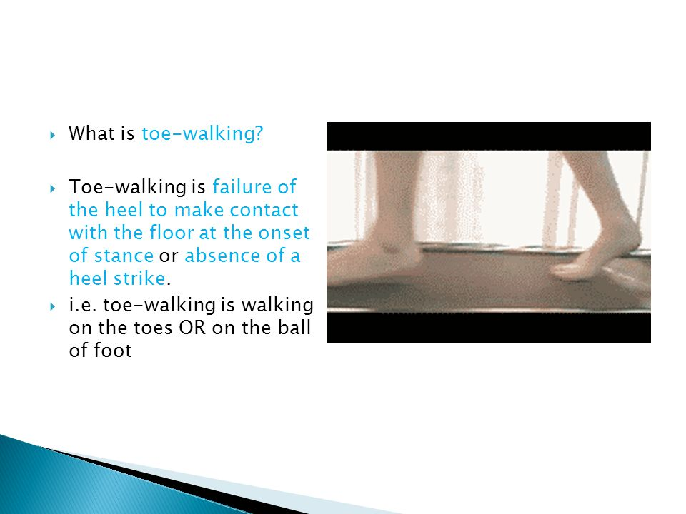  What is toe-walking.
