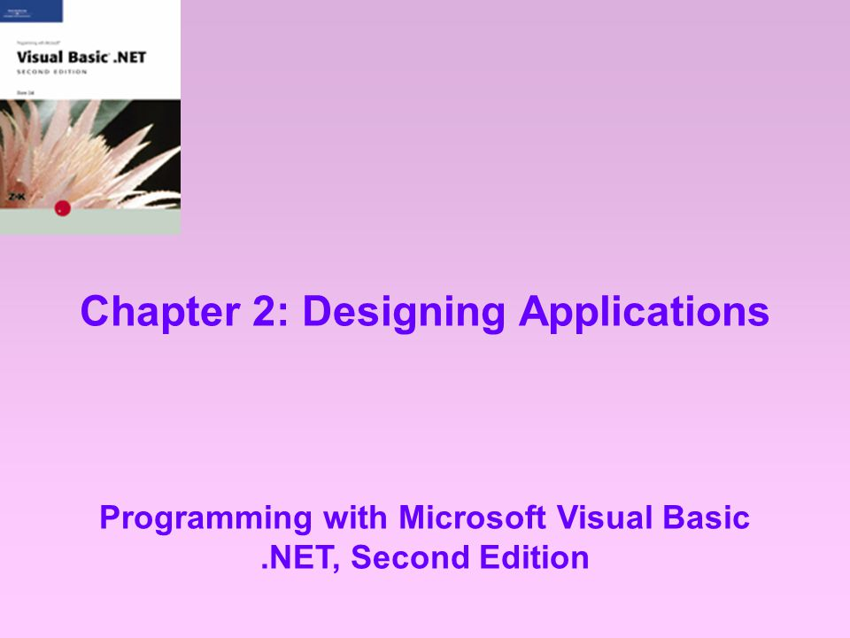 Chapter 2: Designing Applications Programming with Microsoft Visual Basic.NET, Second Edition