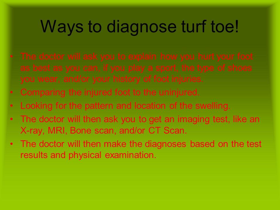 Ways to diagnose turf toe.