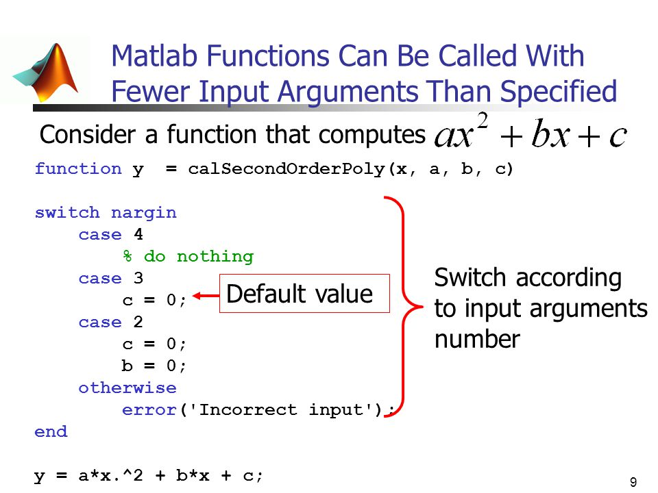 9 Matlab Functions Can Be Called With Fewer Input Arguments Than Specified Consider a function that computes function y = calSecondOrderPoly(x, a, b,