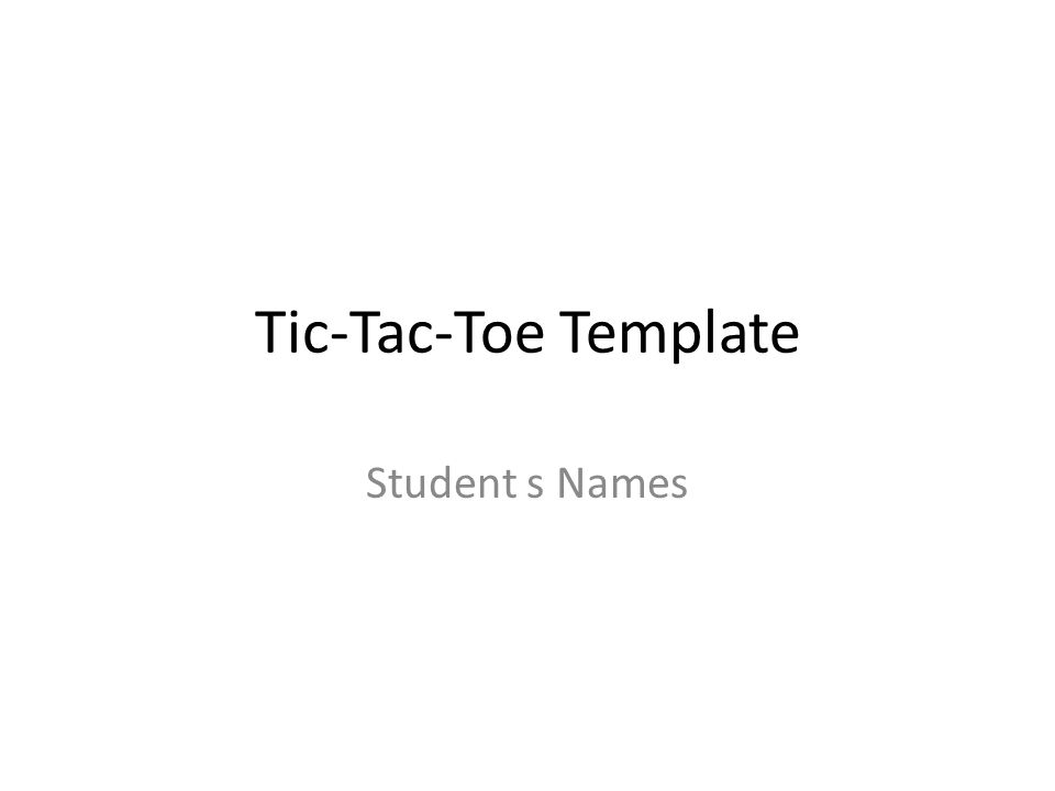 Tic-Tac-Toe Template Student s Names