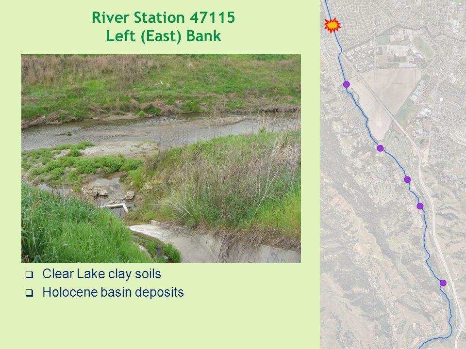 River Station 47115 Left (East) Bank  Clear Lake clay soils  Holocene basin deposits