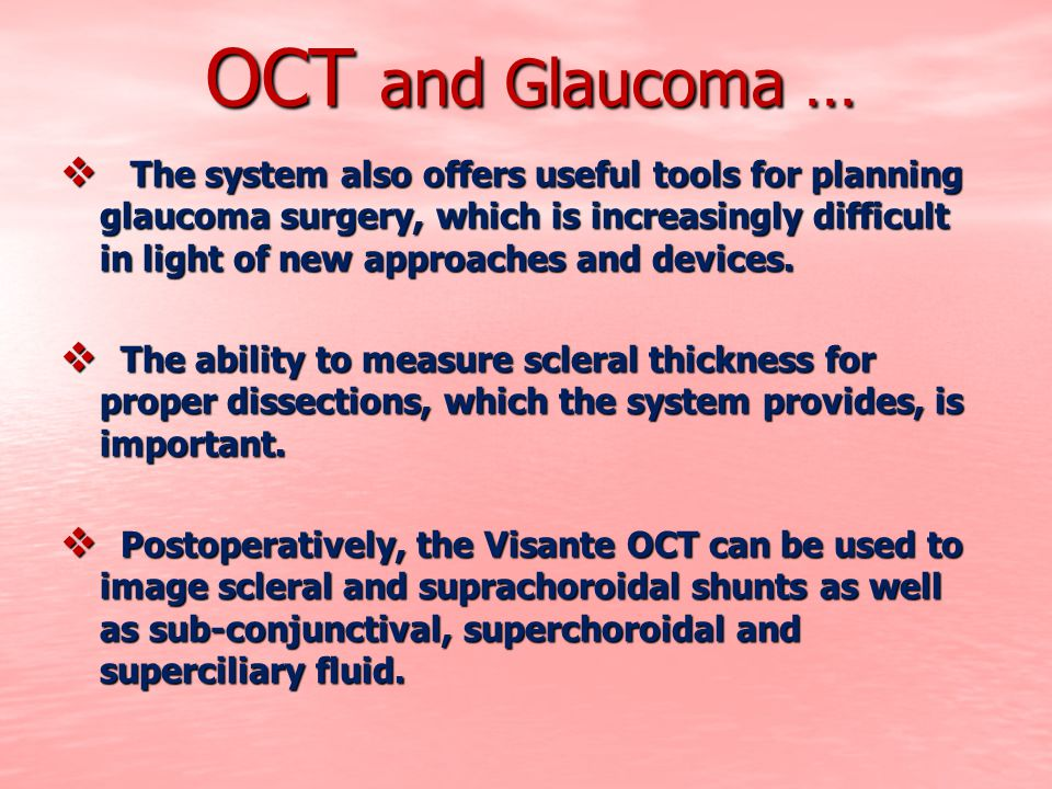 OCT and Glaucoma …  The system also offers useful tools for planning glaucoma surgery, which is increasingly difficult in light of new approaches and