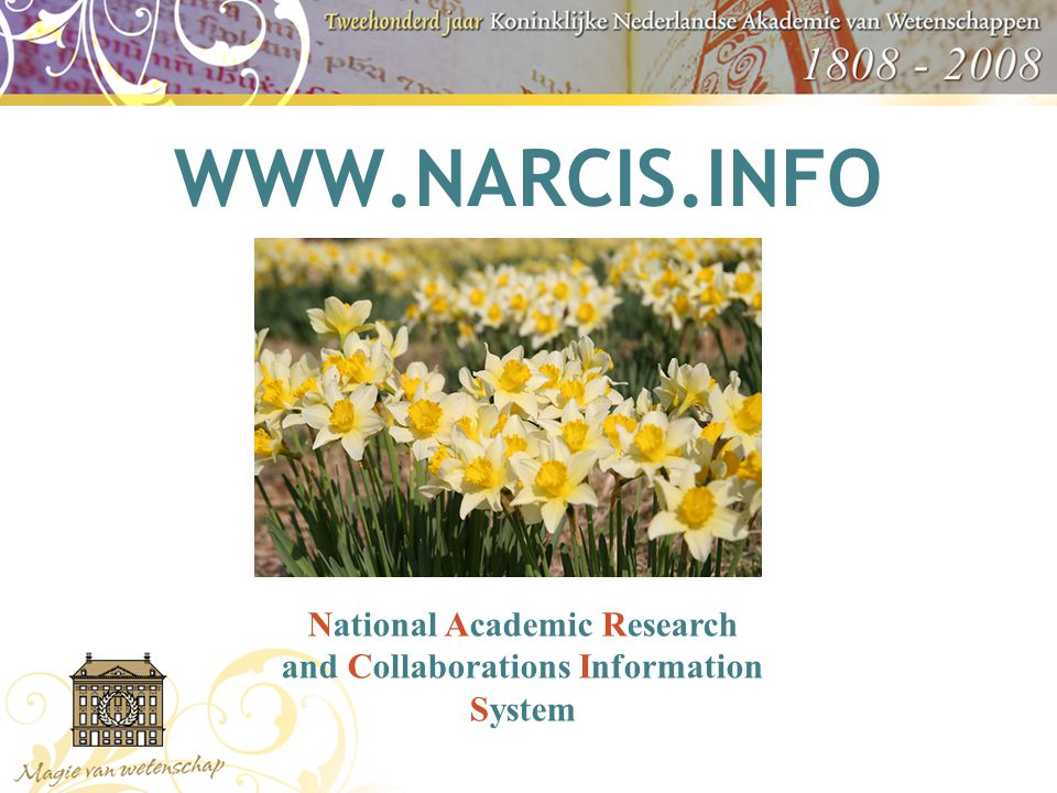 WWW.NARCIS.INFO National Academic Research and Collaborations Information System