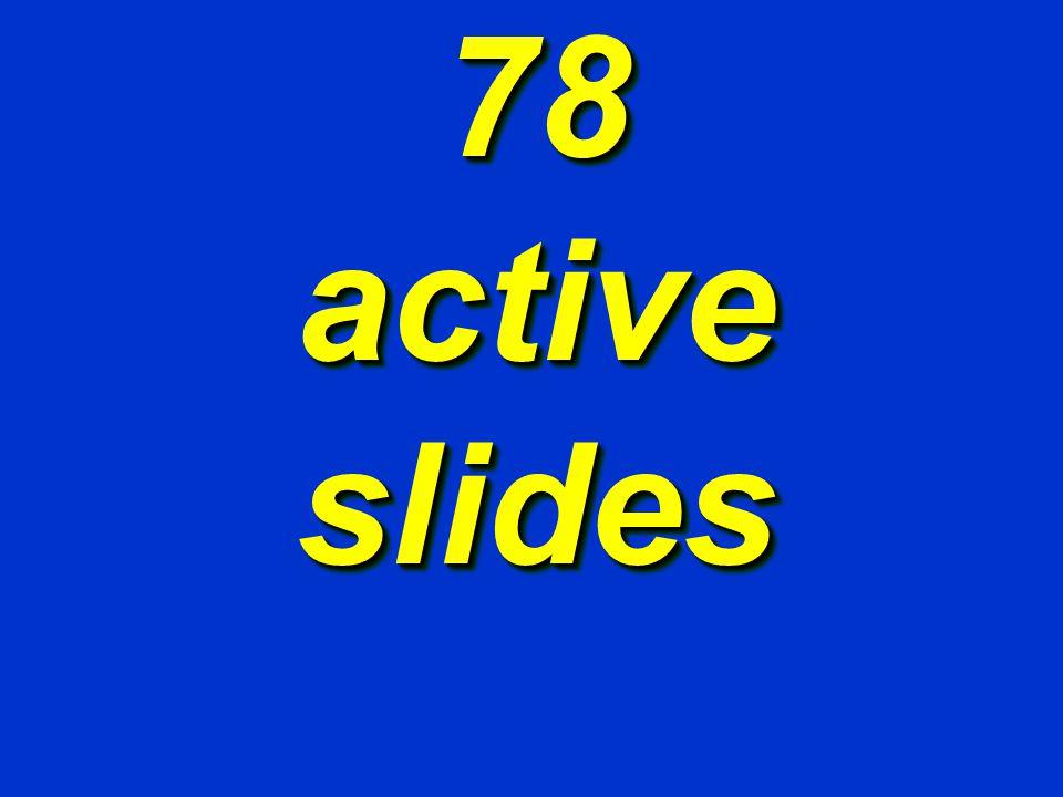 78 active slides