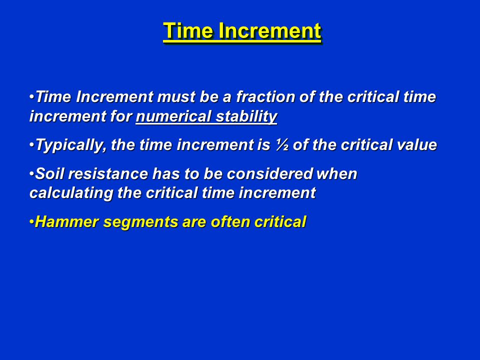 Time Increment Time Increment must be a fraction of the critical time increment for numerical stabilityTime Increment must be a fraction of the critic