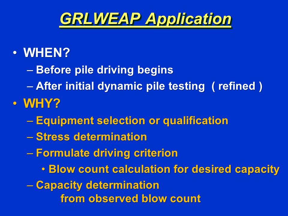 GRLWEAP Application WHEN WHEN.