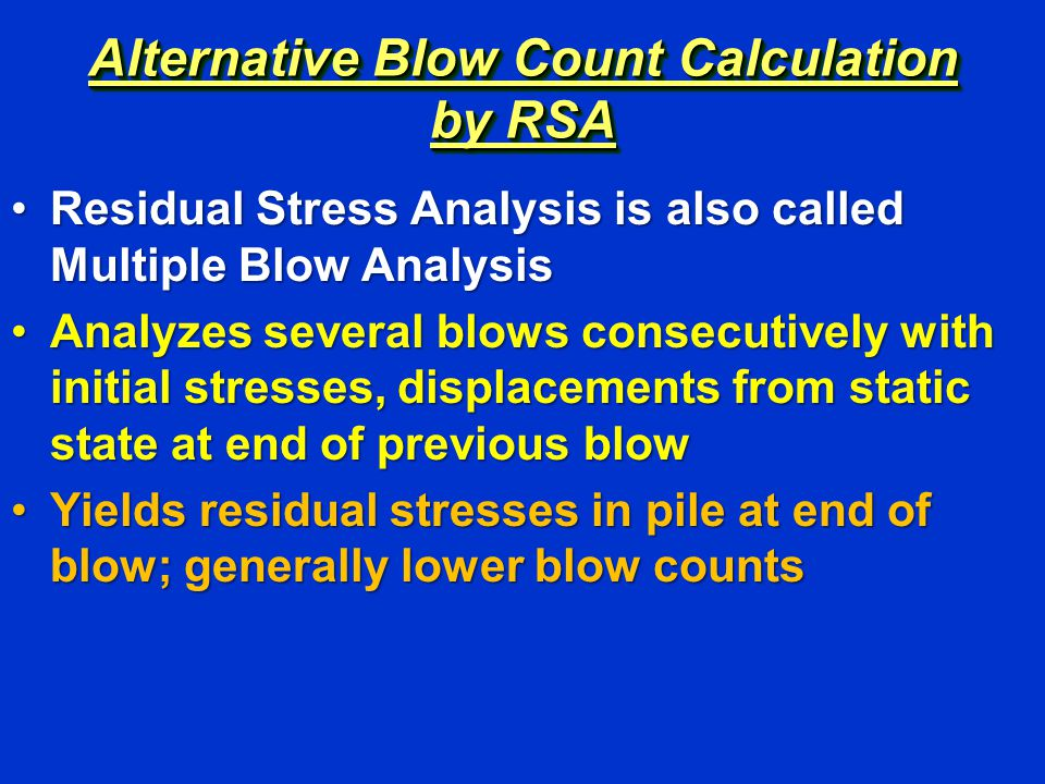 Alternative Blow Count Calculation by RSA Residual Stress Analysis is also called Multiple Blow AnalysisResidual Stress Analysis is also called Multip
