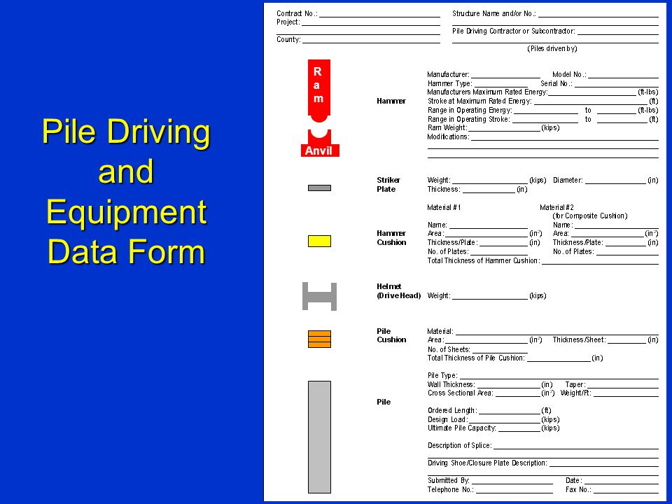 Pile Driving and Equipment Data Form RamRam Anvil