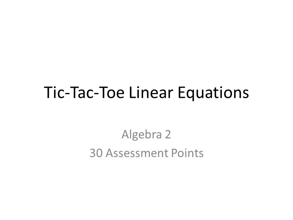 Tic-Tac-Toe Linear Equations Algebra 2 30 Assessment Points