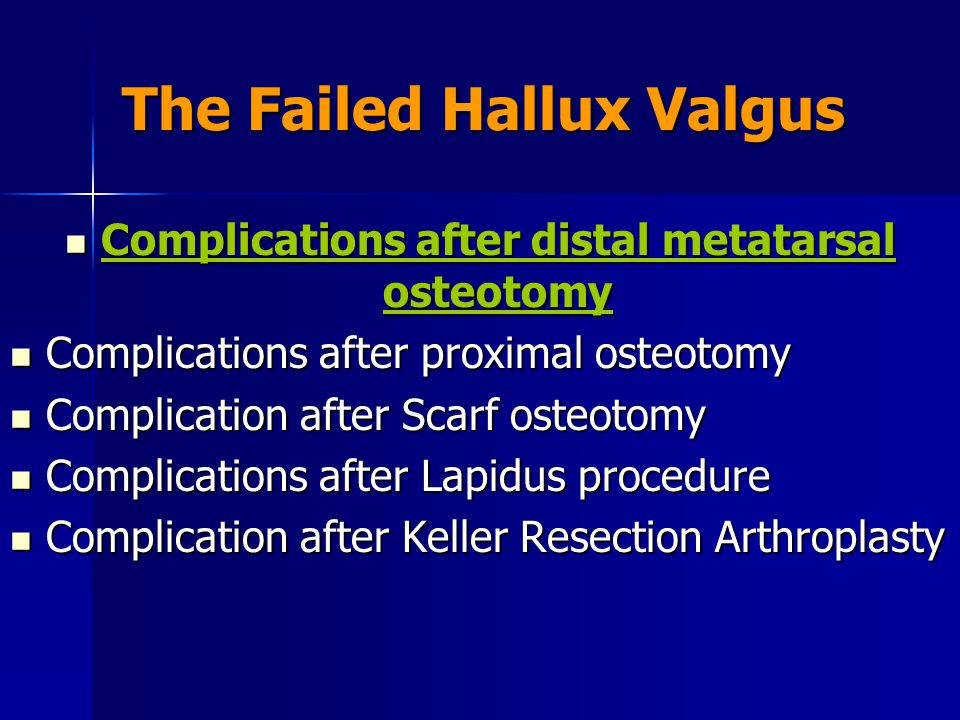 Complications after Proximal Crescentic Osteotomy (Mann) Mal-Union: the most common complication (Dorsi-Flexion,Recurrence Mal-Union: the most common complication (Dorsi-Flexion,Recurrence –1.